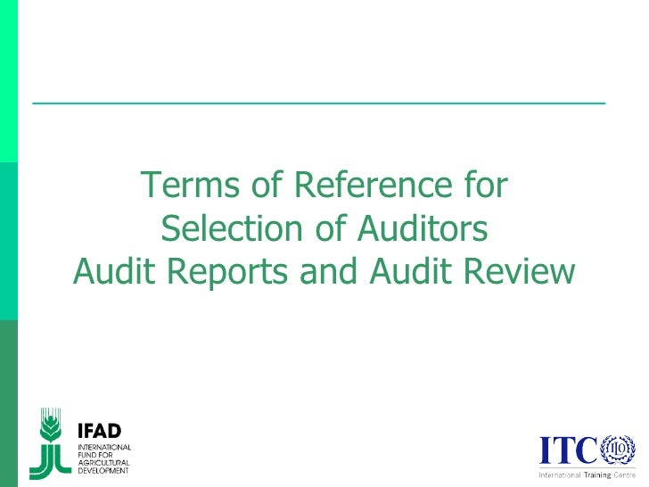 Terms of Reference for Selection of Auditors Audit Reports and Audit Review