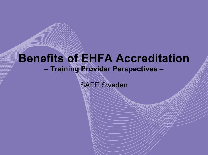 Benefits Of EHFA Accreditation - SAFE - Susanne Bjorkland