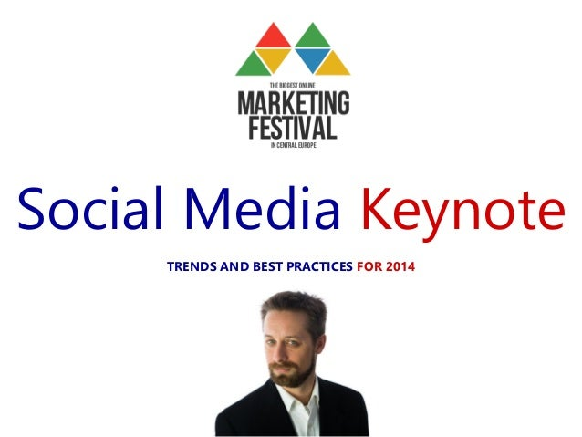 Social Media Keynote TRENDS AND BEST PRACTICES FOR 2014