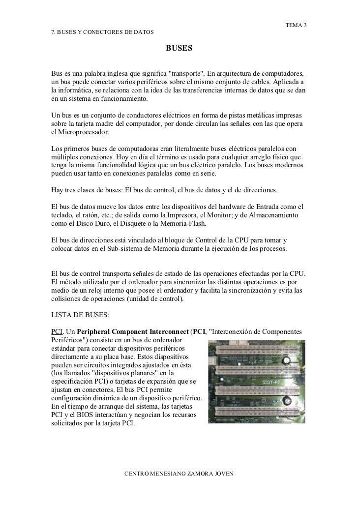 TEMA 3 7. BUSES Y CONECTORES DE DATOS                                           BUSES   Bus es una palabra inglesa que sig...