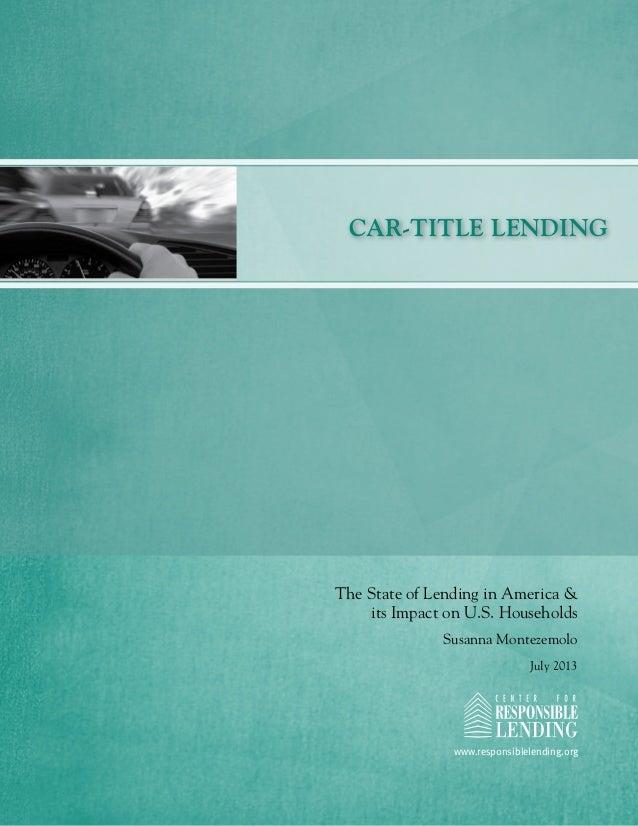 Center for Responsible Lending 1 www.responsiblelending.org Car-Title Lending The State of Lending in America & its Impact...