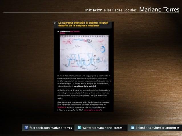 Iniciación a las Redes Sociales Mariano TOITES  ¡y La correcta atención al cliente,  el gran ' desafío dela empresa modern...