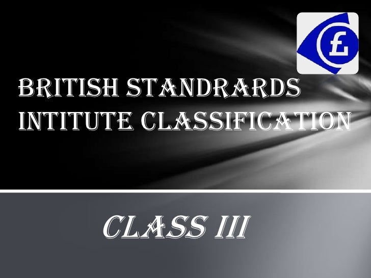 BRITISH STANDRARDS INTITUTE CLASSIFICATION<br />CLASS III<br />