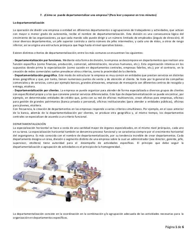 Página 1 de 67. ¿Cómo se puede departamentalizar una empresa? (Para leer y exponer en tres minutos)La departamentalización...