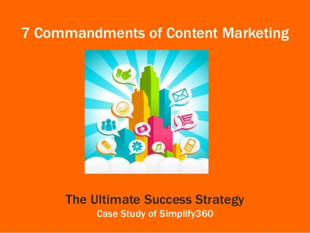 7 Commandments of Content Marketing : Ultimate Success Story