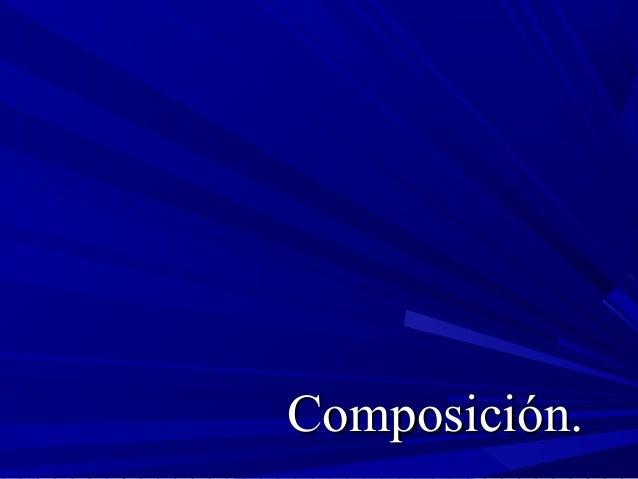 Composición.Composición.