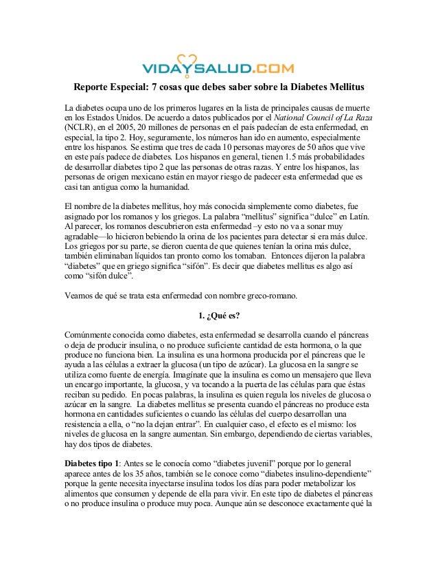 Reporte Especial: 7 cosas que debes saber sobre la Diabetes Mellitus La diabetes ocupa uno de los primeros lugares en la l...