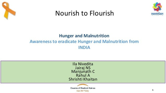 Nourish to Flourish Ila Nivedita Jairaj NS Manjunath C Rahul A Shrishti Khaitan Hunger and Malnutrition Awareness to eradi...