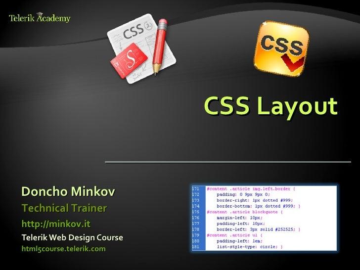 CSS LayoutDoncho MinkovTechnical Trainerhttp://minkov.itTelerik Web Design Coursehtml5course.telerik.com