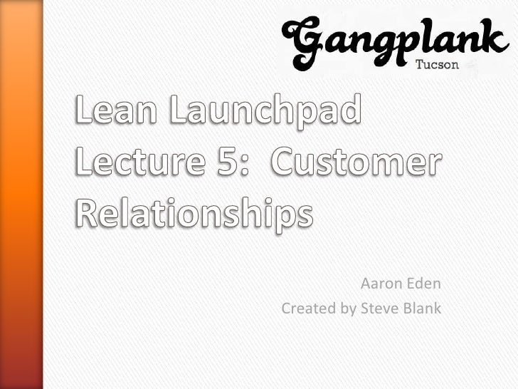 Lean Launchpad Tucson - Customer Relationships