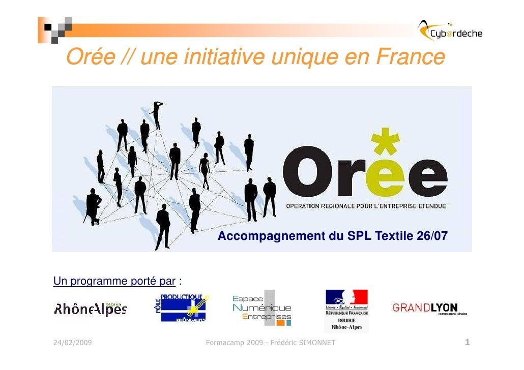 Orée // une initiative unique en France                                  Accompagnement du SPL Textile 26/07   Un programm...
