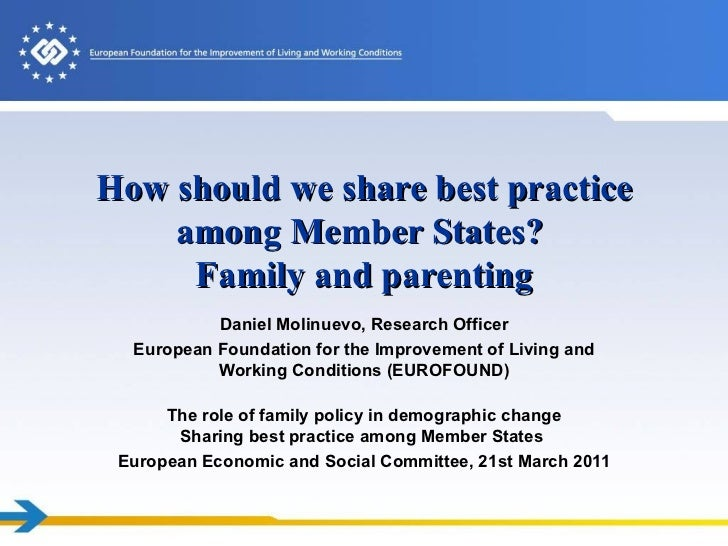 How should we share best practice among Member States?  Family and parenting Daniel Molinuevo, Research Officer European F...