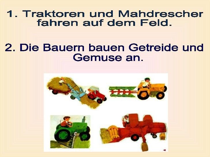 Das ist anders. Auf dem Hof ist ein Haus, ein Stall und eine  Scheune. Traktoren, Mahdrescher und Landmaschinen  sind ni...