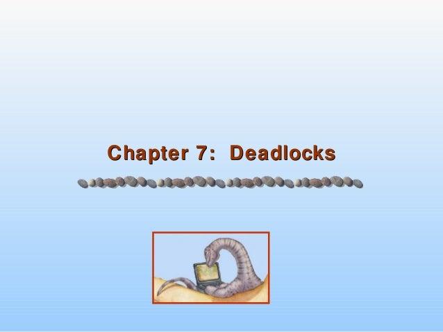 7.Dead Locks