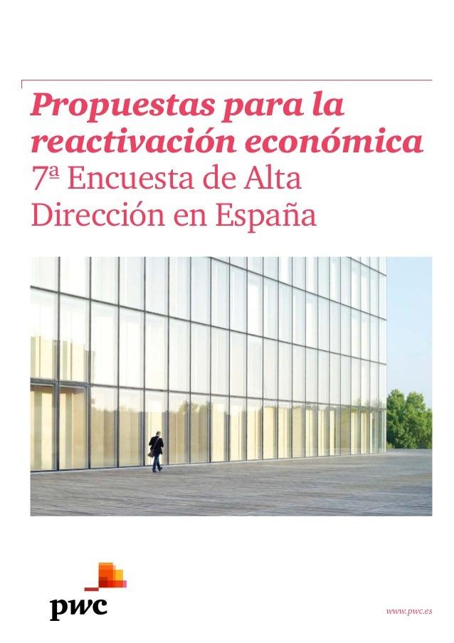 www.pwc.es Propuestas para la reactivación económica 7ª Encuesta de Alta Dirección en España