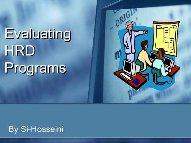Evaluating HRD Programs  By Si-Hosseini
