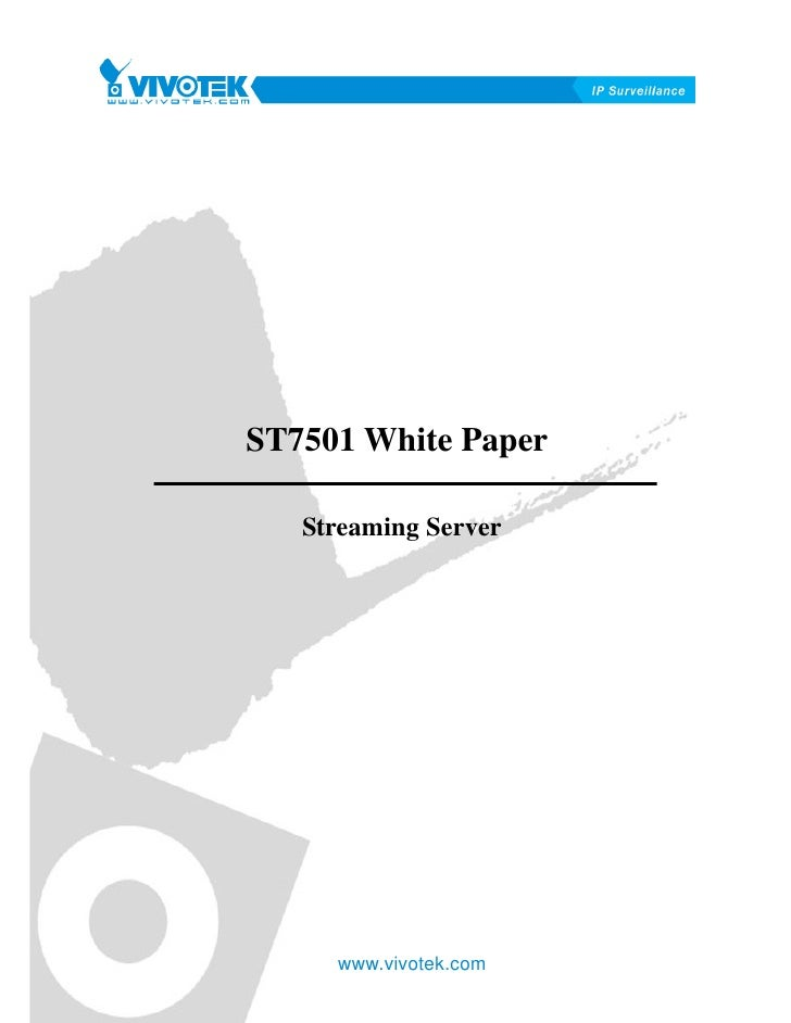 ST7501 White Paper   Streaming Server     www.vivotek.com