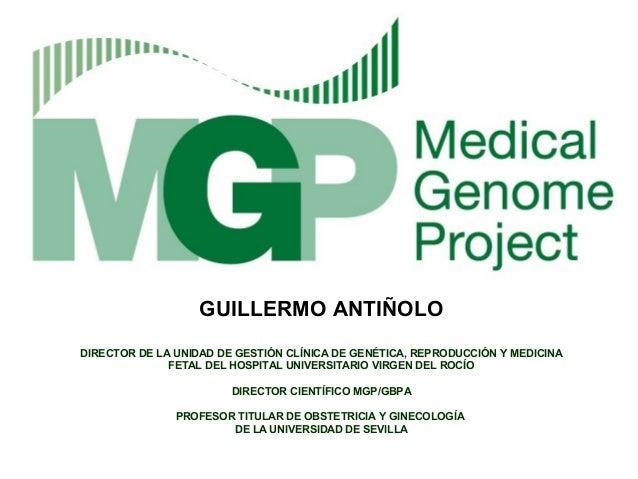 GUILLERMO ANTIÑOLODIRECTOR DE LA UNIDAD DE GESTIÓN CLÍNICA DE GENÉTICA, REPRODUCCIÓN Y MEDICINA              FETAL DEL HOS...