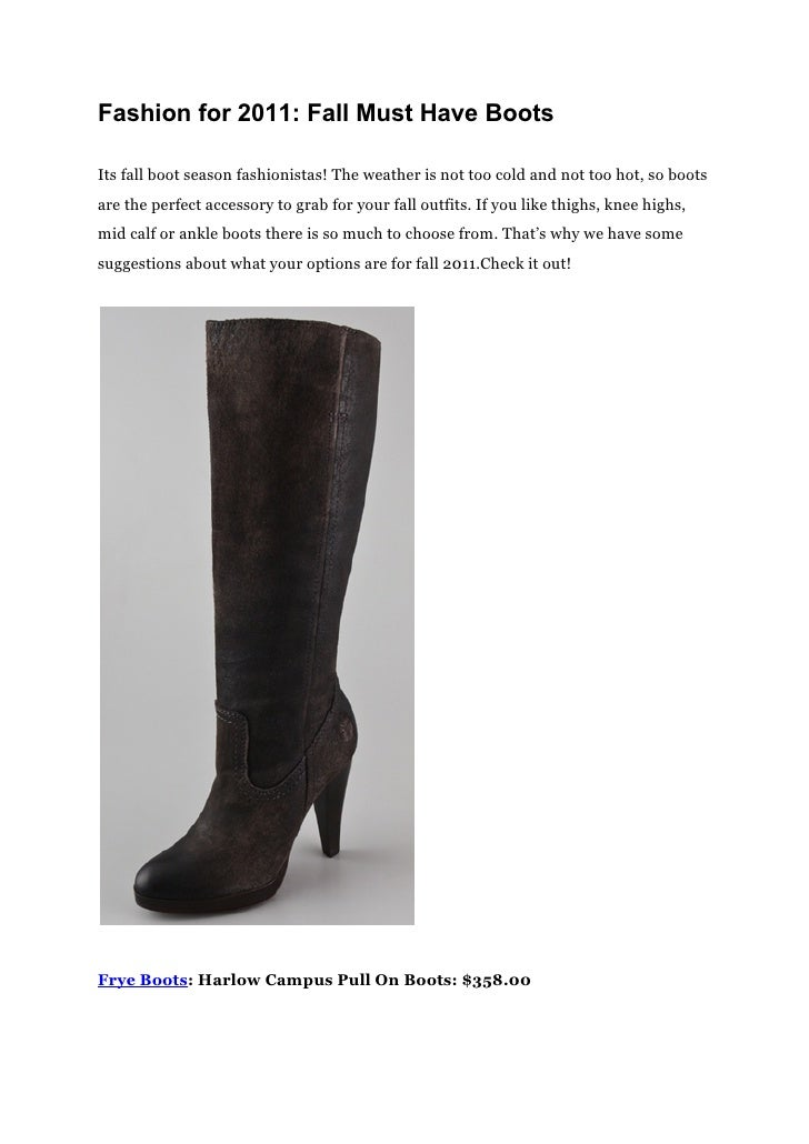 Fashion for 2011: Fall Must Have BootsIts fall boot season fashionistas! The weather is not too cold and not too hot, so b...