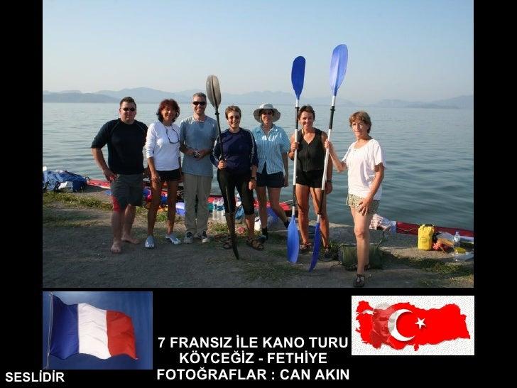7 FRANSIZ İLE KANO TURU KÖYCEĞİZ - FETHİYE FOTOĞRAFLAR : CAN AKIN SESLİDİR