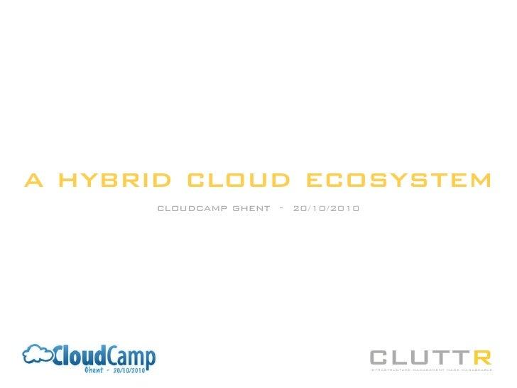 A Hybrid Cloud Ecosystem
