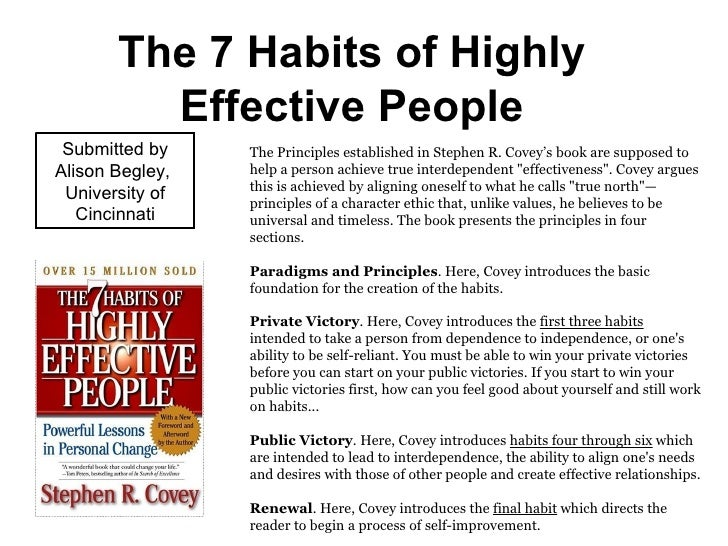 The 7 Habits of Highly Effective People The Principles established in Stephen R. Covey's book are supposed to help a perso...