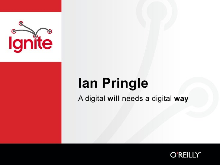 A Digital Will Needs A Digital Way (Ian Pringle)