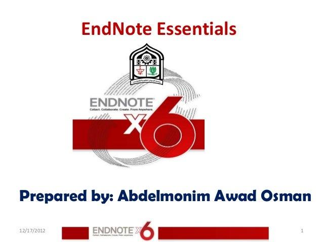 EndNote EssentialsPrepared by: Abdelmonim Awad Osman12/17/2012                        1
