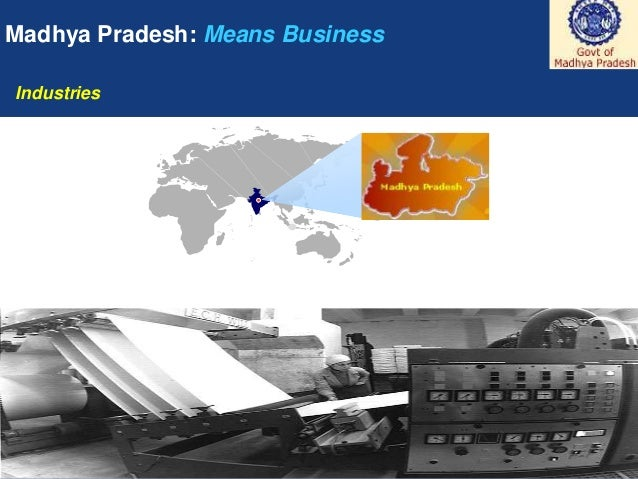 Madhya Pradesh: Means BusinessIndustries 1