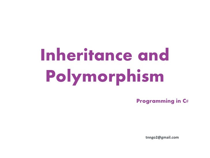 Inheritance and Polymorphism           Programming in C#              tnngo2@gmail.com