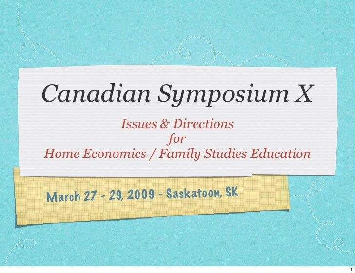 Canadian Symposium X          Issues & Directions                  forHome Economics / Family Studies EducationM a rch 27 ...