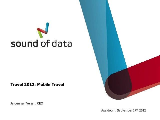 Travel 2012: Mobile TravelJeroen van Velzen, CEO                             Apeldoorn, September 17th 2012