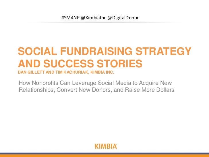 Dan Gillett & Tim Kachuriak - Social Fundraising Strategy and Success Stories