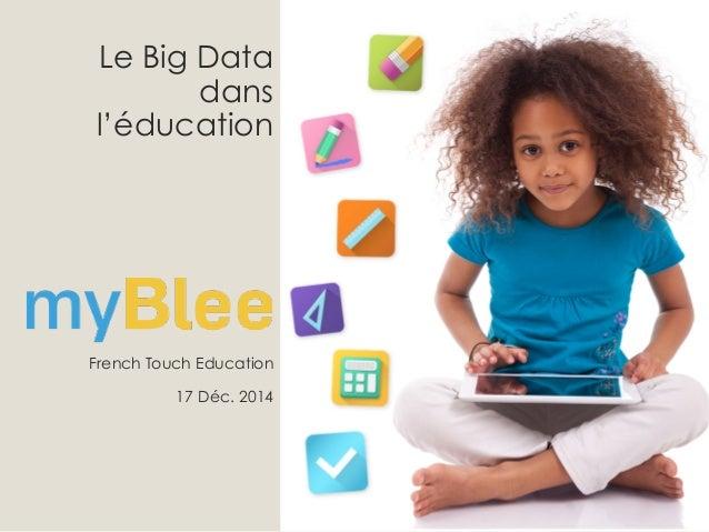 Le Big Data dans l'éducation French Touch Education 17 Déc. 2014