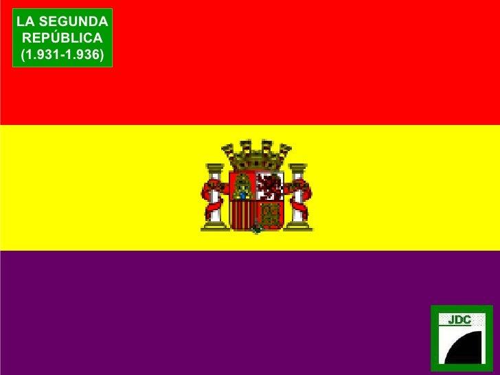 LA SEGUNDA REPÚBLICA (1.931-1.936)