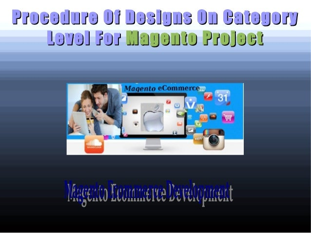 Procedure Of Designs On Category Level For Magento Project