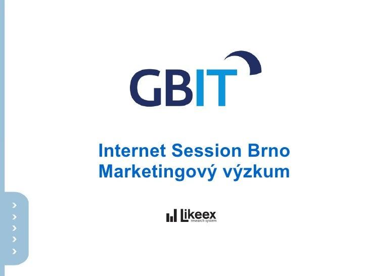 Internet Session Brno Marketingový výzkum