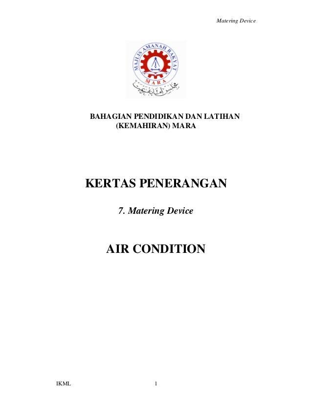 Matering Device IKML 1 BAHAGIAN PENDIDIKAN DAN LATIHAN (KEMAHIRAN) MARA KERTAS PENERANGAN 7. Matering Device AIR CONDITION