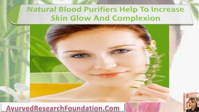 Natural Blood Purifiers Help To Increase Skin Glow And Complexion