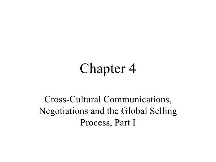Chapter 4 Cross-Cultural Communications, Negotiations and the Global Selling Process, Part I