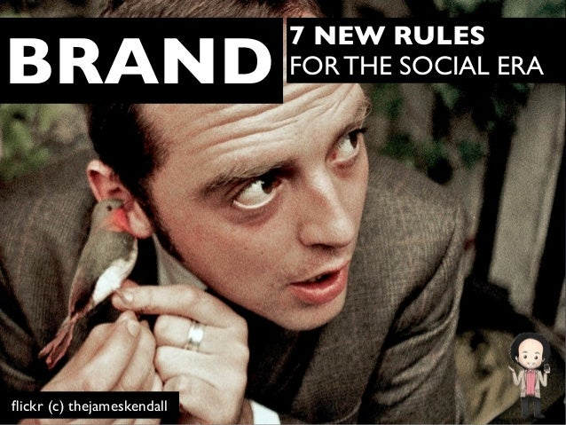 BRAND  flickr (c) thejameskendall  7 NEW RULES FOR THE SOCIAL ERA