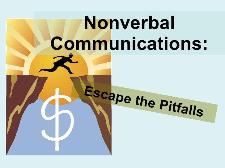 Nonverbal Communications: Escape the Pitfalls