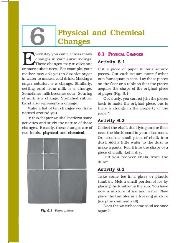 6              Physical and Chemical                    ChangesE         very day you come across many     6.1 PHYSICAL CH...