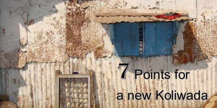 7  Points for  a new Koliwada
