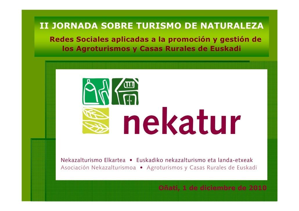 II JORNADA SOBRE TURISMO DE NATURALEZA Redes Sociales aplicadas a la promoción y gestión de   los Agroturismos y Casas Rur...