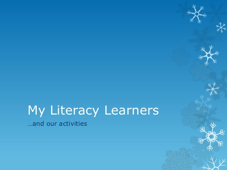 My Literacy Learners…and our activities