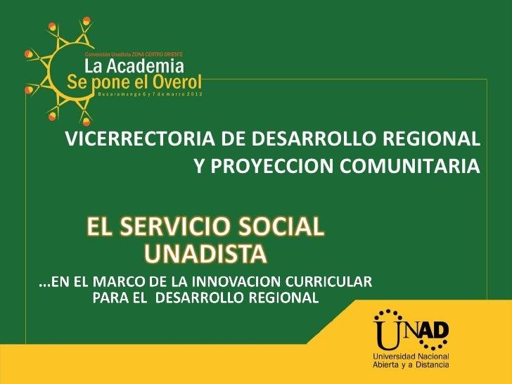 VICERRECTORIA DE DESARROLLO REGIONAL           Y PROYECCION COMUNITARIA
