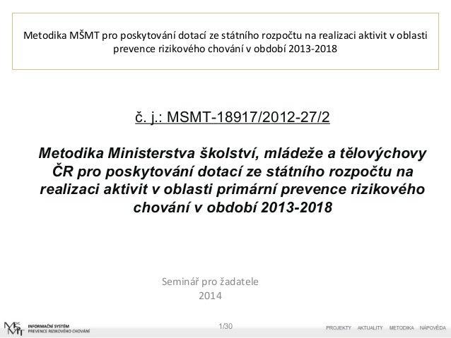 Metodika MŠMT pro poskytování dotací ze státního rozpočtu na realizaci aktivit v oblasti prevence rizikového chování v obd...