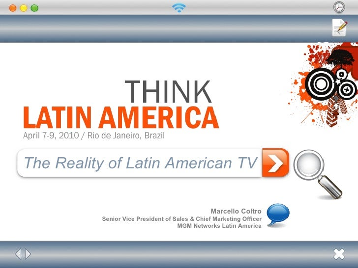 The Reality of Latin American TV Marcello Coltro Senior Vice President of Sales & Chief Marketing Officer MGM Networks Lat...