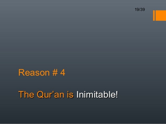 seven reasons to read the glorious quran 7 reasons to read the glorious quran by: shabir ali (1) intimate: it dares you to disprove it how it says that humans can not write a book like this even if they.